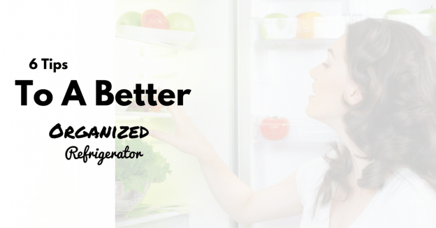6 tips to a better organized refrigerator